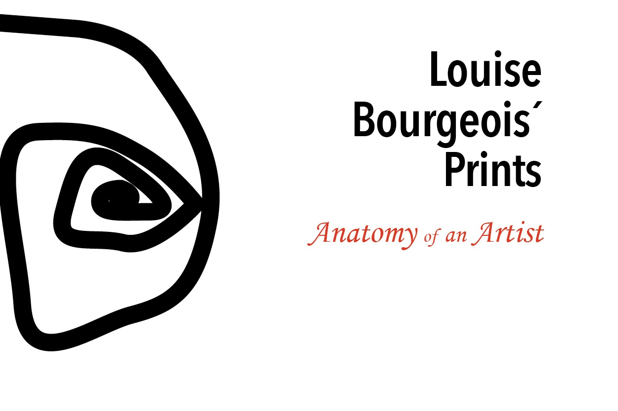Louise Bourgeois' prints: Anatomy of an Artist